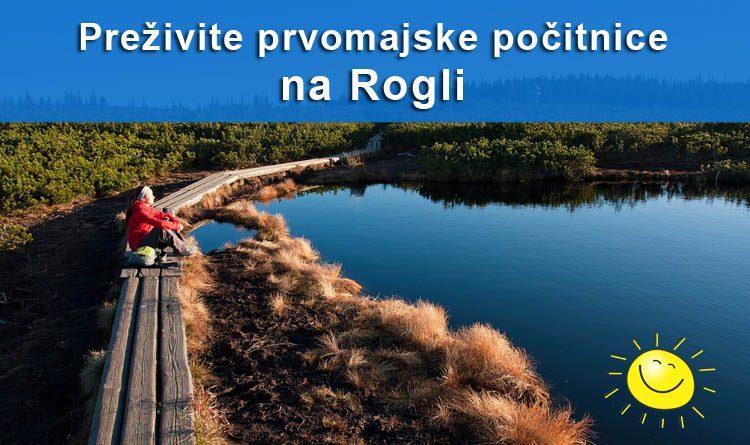 Preživite prvomajske počitnice na Rogli
